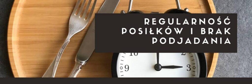 regularność posiłków podjadanie skuteczna dieta 7 zasad
